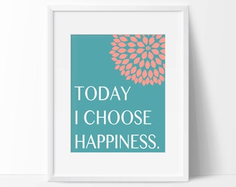 Today I Choose Happiness Art Print - Inspirational Art - Motivational Wall Art - Office Decor - Home Decor