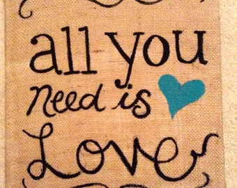 """Burlap Canvas - """"All you need is love"""""""