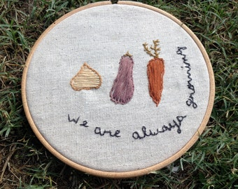 Vegetable Embroidery: we are always growing
