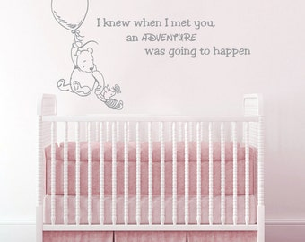 Wall Decals Quotes Winnie the Pooh Wall Decal Quote I knew when I met you an adventure was going to happen Wall Decals Nursery Art AN318