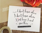 Heart- Set of 5- I don't know when I don't know where I just know I need you there - will you be my bridesmaid invitation card (Stylish)