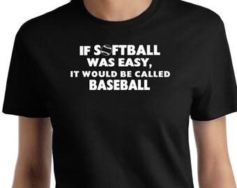 If softball was easy funny Softball saying t shirt
