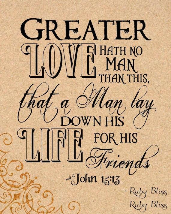 pin greater love hath no man than this that a man lay down