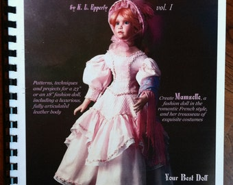 Your Best Doll -  How Mamzelle was constructed, articulated leather body, costuming, dress, lingerie, sewing techniques 112 pages