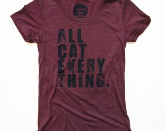 All Cat Everything Womens Tshirt, Screenprinted Tshirt.
