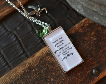 Peter Pan Quote Necklace, Never say goodbye, goodbye means going away, Peter Pan Quote, Peter Pan Necklace, Peter Pan, Peter Pan Charm