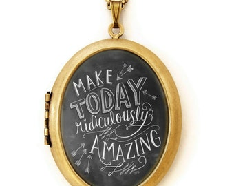 Art Locket - Chalkboard Art Locket Necklace - Inspirational Quote Jewelry-Make Today Ridiculously Amazing