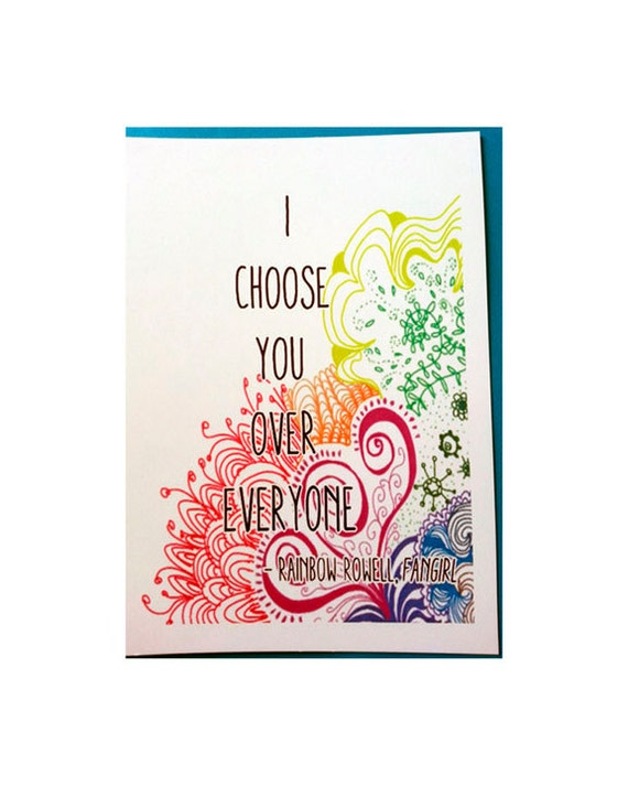 I Choose You Over Everyone Fangirl Rainbow Rowell quote doodle art card