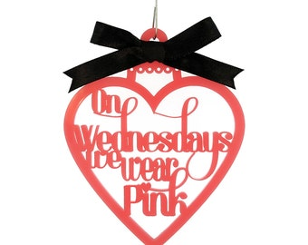 On Wednesdays We Wear Pink Ornament - Mean Girls Movie Quote -  Laser Cut Acrylic or Wood
