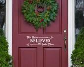 Santa Decal - Christmas Front Door Decal - This House Believes In Santa Claus - Believe Decal - Front Door decal - Door Decals