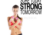 Sore Today Strong Tomorrow Vinyl Wall Decal - Wall Art - Home Gym Decor - Motivational Sticker - Inspirational Decal - Gym Wall Sticker