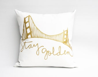 San Francisco Stay Golden Design Pillow California Housewarming or Wedding Gift 16x16 Gold Pillow Organic Hand Printed California Cushion