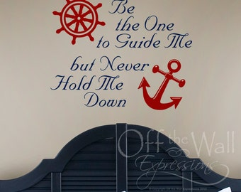 Be the one to guide me, but never hold me down vinyl wall decal, nautical decor, couple bedroom saying, nursery decor
