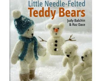 How to Make Little Needle Felting Teddy Bears by Judy Balchin & Roz Dace
