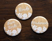 Burlap and Lace Wedding Pins, Bridal Shower Button, Hens Party Badges, Bridesmaid Pin, Mother of the Bride, Rustic Bachelorette