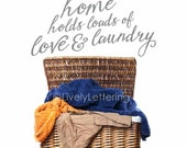 This Home Holds Loads of Love and Laundry wall decal, laundry room vinyl lettering, utility room wall decal, funny wall quotes (W01532)