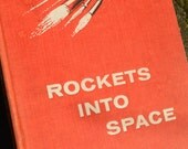 Vintage Hardcover Book Rockets Into Space