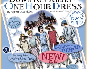 DOWNTON Abbey pattern 1 HOUR DRESS  Pdf Booklet Andover Pdf 2014-15 Ed. - Vintage 1920 Make Dress in 1 Hour by Mary Pickens Pattern Flapper