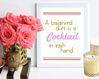 A Balanced Diet is a Cocktail in Each Hand / pink and gold poster art print - vintage bar cart decor quote / dorm decor / party decor