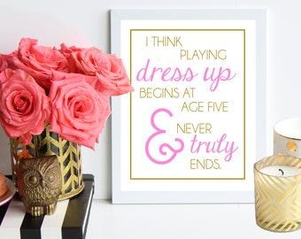 Playing Dress Up at Age Five / pink and gold poster art print - dorm decor - home office - girl nursery - fashion - girls room - preppy