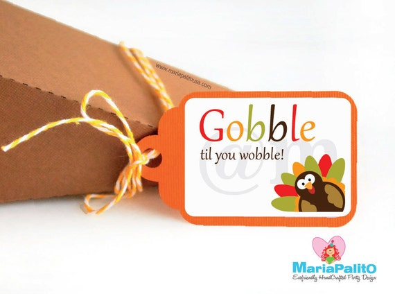 18 Thanksgiving Tags, Gobble Til You Wobble, 18 Handmade Tags, Thanksgiving Tags, Thanksgiving Decor, Twine On The Side A1122