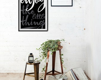 Inspirational Wall Quote: Enjoy The Little Things / Black and White Minimalist Motivational A4 Poster