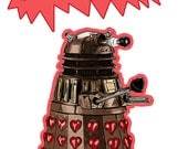 INFATUATE Love Dalek Greeting Card