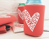 Drunk in Love Coozie  - Bachelorette Can Coozie