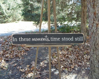 In These Moments, Time Stood Still Distressed Wood Sign Photo Wall
