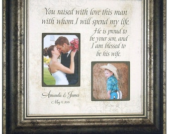 You Raised With Love This Man With Whom I Will Spend My Life He Is Proud, Personalized Mother Of The Groom Wedding Thank You Gift, 16 X 16