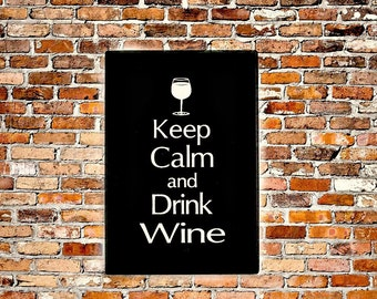 Wine Sign Keep Calm and Drink Wine Kitchen Decor Wine Decor Sign