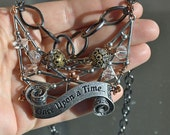 Once upon a time necklace. One of a kind steampunk necklace