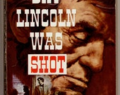The Day Lincoln Was Shot by Jim Bishop The Hour By Hour Story of the Assassination 1956 First Bantam Book Printing Vintage Paperback
