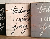 "Today I Choose Joy - Distressed Wood Sign 6"" x 6"""