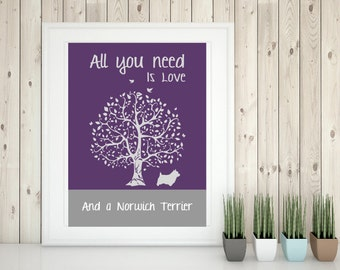 Norwich Terrier Art Print, Norwich Gift, All You Need Is Love And A Norwich Terrier, Tree, Modern Wall Decor