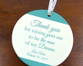 Parents Wedding Gift - Thank you for raising the man of my dreams - Personalized Porcelain Christmas Ornament - Peachwik - orn403