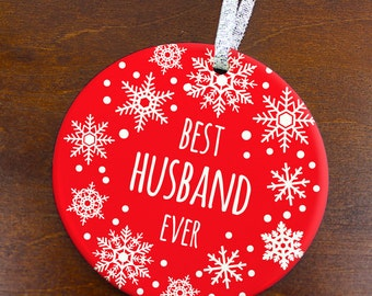 Best Husband Ever Ornament - Snowflakes - Porcelain Holiday Ornament - Peachwik - Custom Colors - Best Ever Ornament - Christmas -orn482