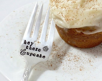 hey there Cupcake - Hand Stamped Fork - Vintage Gift - stamped utensil, perfect stocking stuffer, sweet tooth