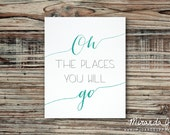 Oh The Places You Will Go - Print by MJDandSupply