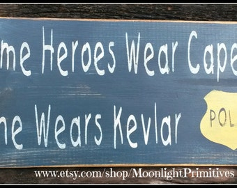 Police, Some Heroes Wear Capes, LEOW, Police Wife, Law Enforcement Officer, Wooden Signs