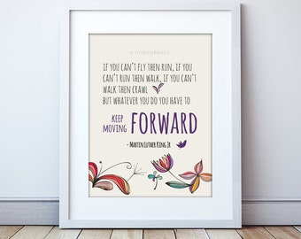 Encouraging Quotes, Wall Art Quotes, 8x10 print, Words of Encouragement, Famous Quotes, Martin Luther King Jr, If you can't fly, Keep going.
