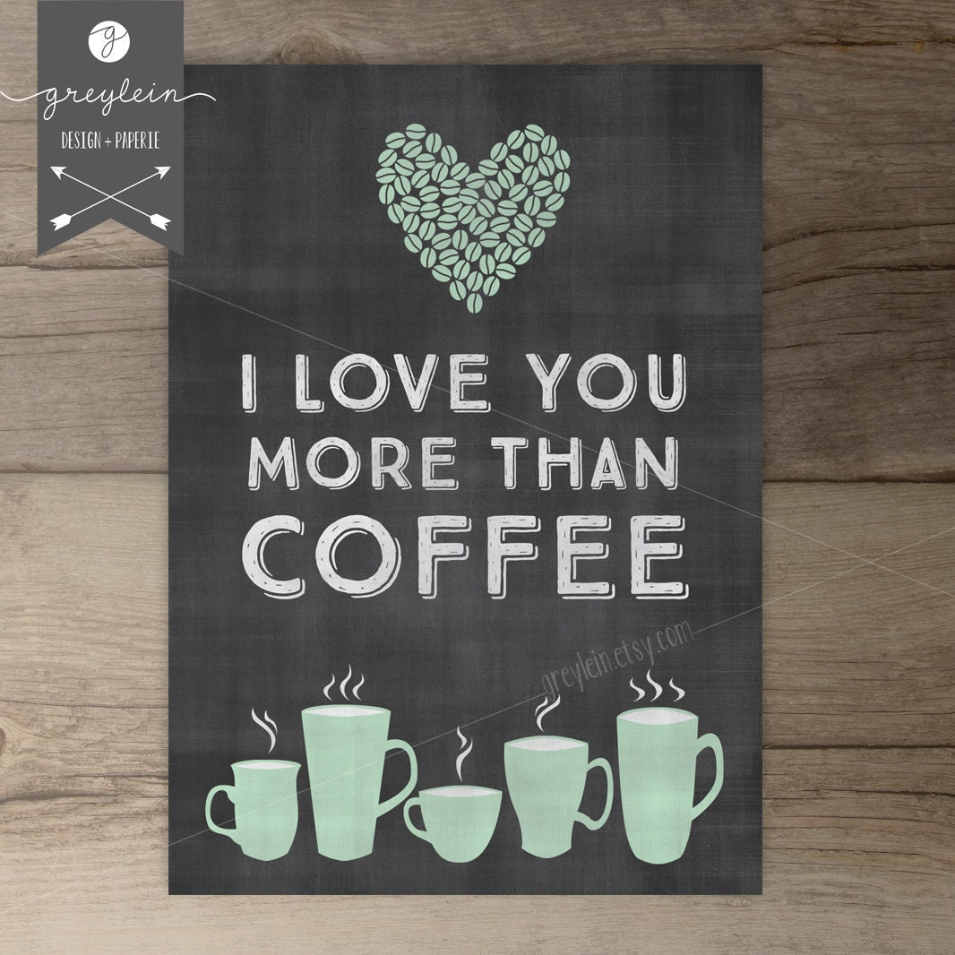 i love you more than coffee - photo #14