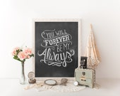 Wedding Print - Paper Anniversary Gift - You Will Forever Be My Always - Love Quote - Chalkboard Art  - Chalkboard Print