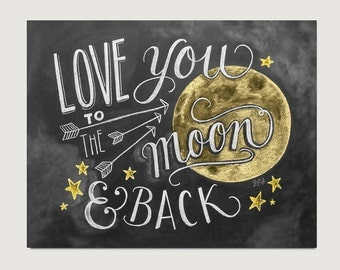 Love You To The Moon and Back Print - Chalkboard Art - Nursery Print - Nursery Art - Chalk Art - Hand Lettering - Gender Neutral Art