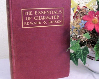 The ESSENTIALS of CHARACTER by Edward O. Sisson Third printing 1915