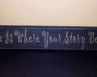 Home is where Your story begins primitive sign