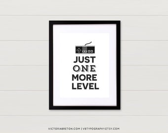 Just One More Level - 11x17 typography print, retro style art, vintage print, inspirational, gaming gift, gamer, christmas, dorm decor