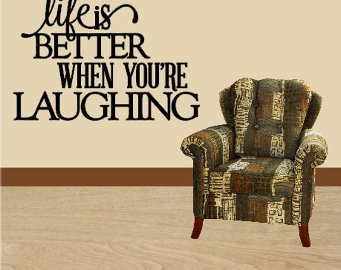 Life is Better When You're Laughing Vinyl Wall Art Quote Vinyl Decal