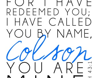 "Personalized Bible Verse Digital Image - ""Fear not, for I have redeemed you. I have called you by name. You are mine. Isaiah 43:1"""