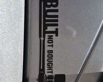 Built Not Bought Decal V1